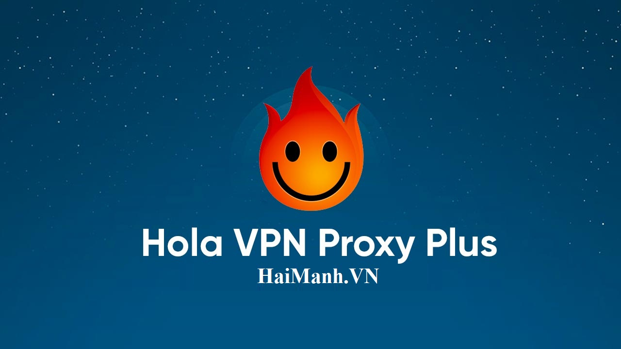 Hola Free VPN Proxy Unblocker - Best VPN, Access Any Website - HOLA